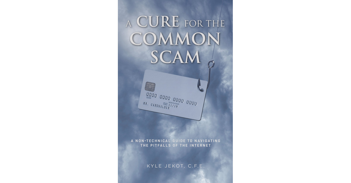 Kyle Jekot's Unusual Ebook 'A Treatment for the Stylish Rip-off' Shares Gigantic Programs to Outsmart the Schemes of Scammers All Over the Web